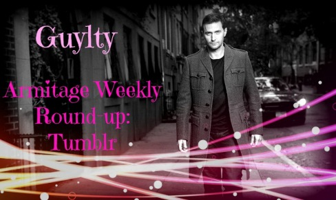 Guylty armitage weekly round-up tumblr