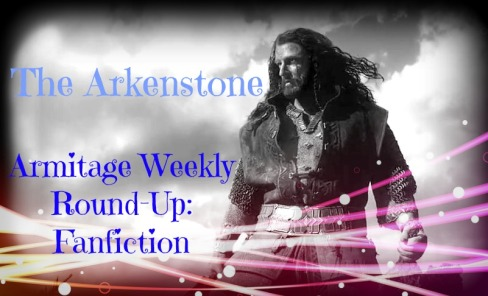 the arkenstone weekly woun-up fanfiction