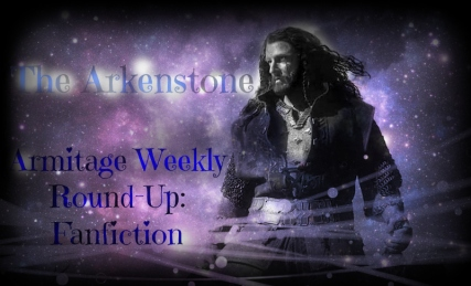 the arkenstone 1 weekly woun-up fanfiction